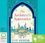 The Architect's Apprentice (MP3) - Elif Shafak