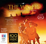 The Waler - Order Now For Your Chance to Win!* : Australia's Great War Horse - Various Authors