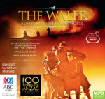 The Waler - Order Now For Your Chance to Win!* : Australia's Great War Horse (MP3) -  Various Authors