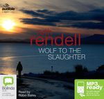 Wolf To The Slaughter (MP3) : A chief inspector Wexford mystery #3 - Ruth Rendell