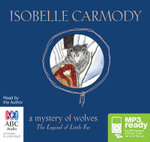 A Mystery Of Wolves (MP3) : Legend of little fur #3 - Isobelle Carmody
