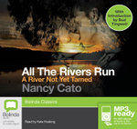 A River Not Yet Tamed (MP3) : All the rivers run #1 - Nancy Cato