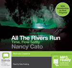 Time, Flow Softly (MP3) : All the rivers run #2 - Nancy Cato