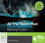 Towards The Final Shore (MP3) : All the rivers run #4 - Nancy Cato