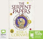The Serpent Papers (MP3) - Jessica Cornwell