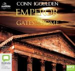 The Gates Of Rome (MP3) : Emperor #1 - Conn Iggulden
