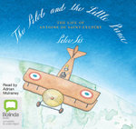 The Pilot and the Little Prince - Peter Sis