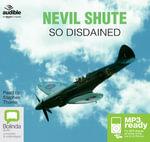 So Disdained (MP3) - Nevil Shute