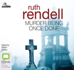 Murder Being Once Done : A chief inspector Wexford mystery #7 - Ruth Rendell