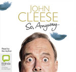 So, Anyway : The Autobiography - John Cleese