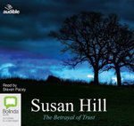 The Betrayal of Trust : Simon Serrailler #6 - Susan Hill