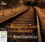 Beneath These Stones - Ann Granger