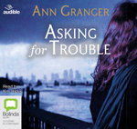Asking for Trouble - Ann Granger