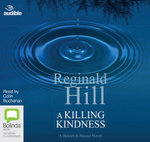 A Killing Kindness : Dalziel & Pascoe #6 - Reginald Hill
