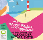 The Novel Habits of Happiness : An Isabel Dalhousie #10 - Alexander McCall Smith