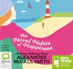 The Novel Habits Of Happiness (MP3) : An Isabel Dalhousie #10 - Alexander McCall Smith