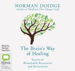 The Brain's Way of Healing : Stories of Remarkable Recovery and Discovery - Norman Doidge