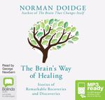 The Brain's Way Of Healing : Stories of Remarkable Recovery and Discovery (MP3) - Norman Doidge
