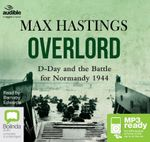 Overlord : D-Day and the Battle for Normandy (MP3) - Max Hastings