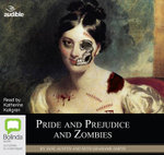 Pride and Prejudice and Zombies : Now with Ultraviolent Zombie Mayhem! - Seth Grahame-Smith