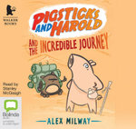 Pigsticks and Harold and the Incredible Journey : Pigsticks and Harold #1 - Alex Milway