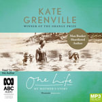 One Life : My Mother's Story (MP3) - Kate Grenville