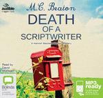 Death Of A Scriptwriter (MP3) : Hamish Macbeth #14 - M. C. Beaton