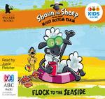 Shaun the Sheep : Flock To The Seaside : Tales from mossy bottom farm #3 - Martin Howard