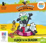 Flock To The Seaside: : Shaun the sheep (MP3) - Martin Howard