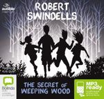 The Secret Of Weeping Wood (MP3) - Robert Swindells