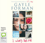 I Was Here - Gayle Forman