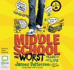 The Worst Years of My Life : Middle school #1 - James Patterson