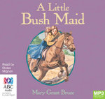 A Little Bush Maid (MP3) - Mary Grant Bruce