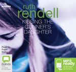 Kissing The Gunner's Daughter (MP3) : A chief inspector Wexford mystery #15 - Ruth Rendell