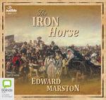 The Iron Horse : Railway detective #4 - Edward Marston