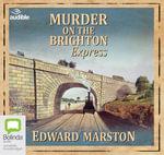 Murder on the Brighton Express : Railway detective #5 - Edward Marston