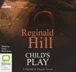 Child's Play : Dalziel & Pascoe #9 - Reginald Hill