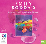 Beware The Gingerbread House (MP3) : Raven Hill mysteries #5 - Emily Rodda