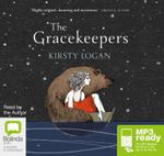 The Gracekeepers (MP3) - Kirsty Logan