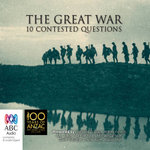 The Great War : Memory, Perceptions and 10 Contested Questions - Various Authors