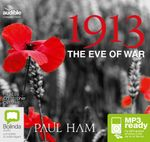 1913 : The Eve of War (MP3) - Paul Ham