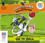 On The Ball: : Shaun the sheep (MP3) - Martin Howard
