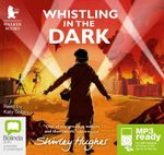 Whistling In The Dark (MP3) - Shirley Hughes