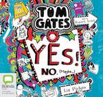 Yes! No (Maybe...) : Tom Gates #8 - Liz Pichon
