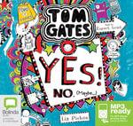 Yes! No (Maybe...) (MP3) : Tom Gates #8 - Liz Pichon