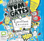 Excellent Excuses (and Other Good Stuff) : Tom Gates #2 - Liz Pichon