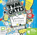 Excellent Excuses (And Other Good Stuff) (MP3) : Tom Gates #2 - Liz Pichon
