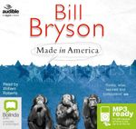 Made In America : An informal history of the English language in the United States (MP3) - Bill Bryson