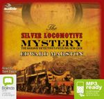 The Silver Locomotive Mystery (MP3) : Railway detective #6 - Edward Marston