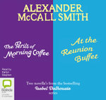 The Perils of Morning Coffee & at the Reunion Buffet : Isabel Dalhousie series - Alexander McCall Smith